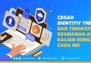 Ini Cara Hindari Pencurian Data Diri pada Akun Pribadi